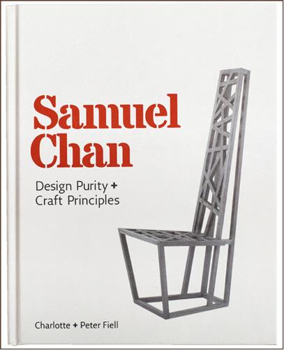 """Samuel Chan: Design Purity + Craft Principles""一書由著名設計史作家Charlotte和Peter Fiell夫婦所作,詳細紀錄了Samuel的生平和設計歷程,三人相識相交二十多年。"